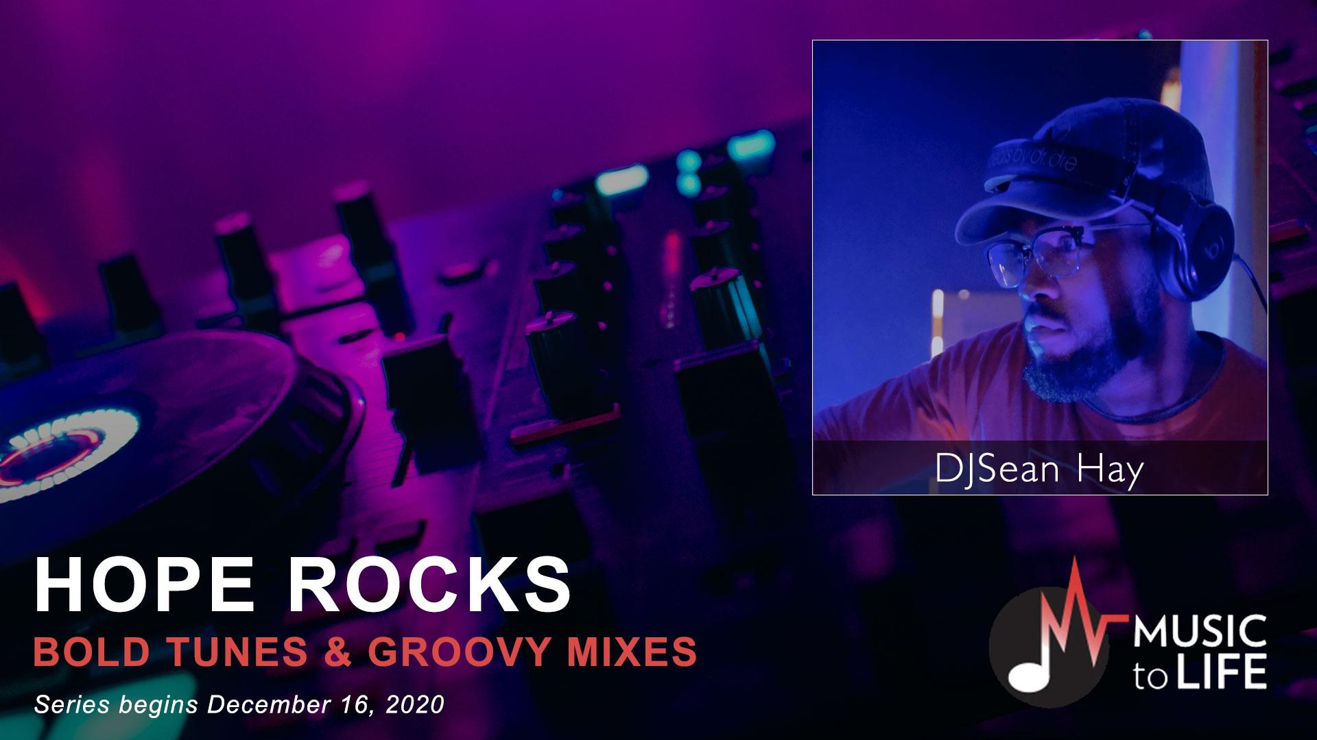 Hope Rocks with DJSean Hay