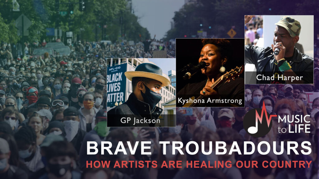 Music to Life: Brave Troubadours