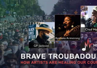 Music to Life: Brave Troubadours